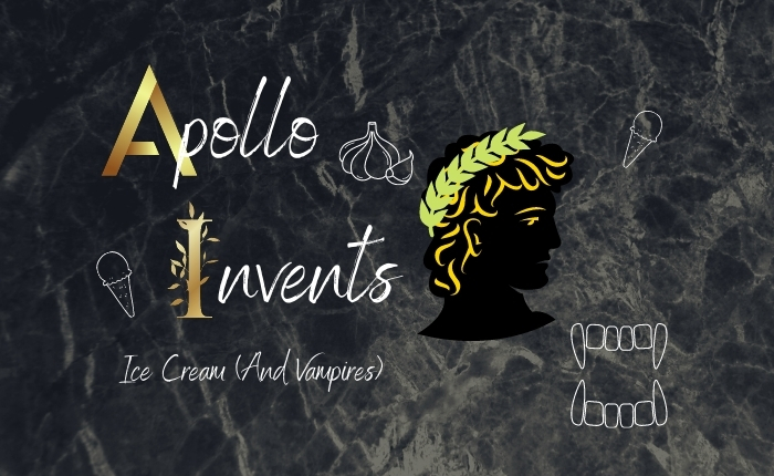 Apollo Invents Ice Cream (And Vampires)